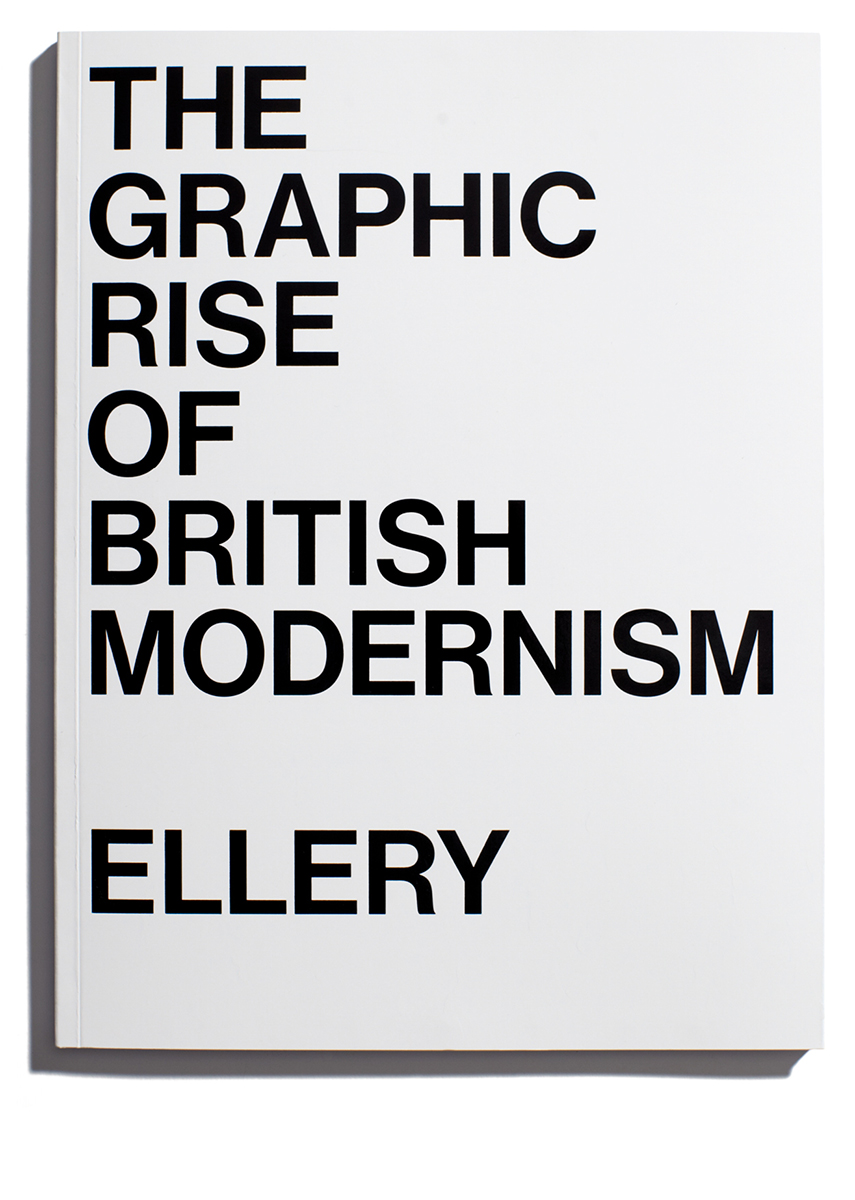 Browns Editions, Browns Editions Publishing, Browns Editions Books, Browns Editions Jonathan Ellery. Browns Editions The Graphic Rise of British Modernism, Browns Editions Jonathan Ellery The Graphic Rise of British Modernism