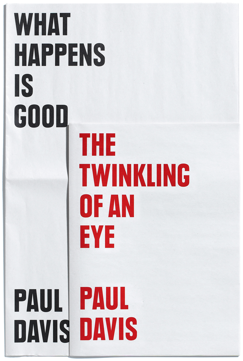 Paul Davis, What Happens Is Good & The Twinkling Of An Eye, Published by Browns Editions, Designed by Browns Design